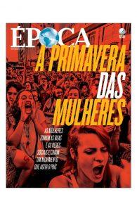 """Capa da revista Época sobre a """"primavera das mulheres"""""""